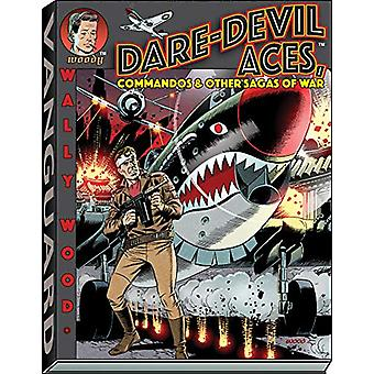 Wally Wood Dare-Devil Aces by Wallace Wood - 9781934331774 Book