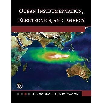 Ocean Instrumentation - Electronics - and Energy by S. R. Vijayalaksh
