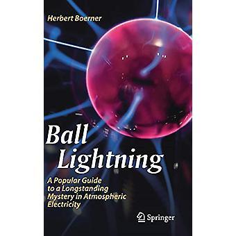 Ball Lightning - Suosittu opas pitkäaikainen mysteeri Atmosphe