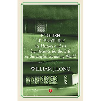 English Literature - Its History And Its Significance For The Life Of