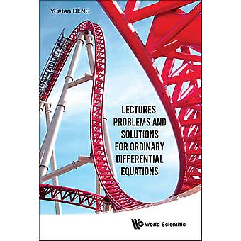 Lectures - Problems and Solutions for Ordinary Differential Equations