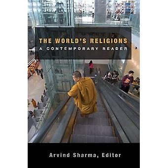 The World's Religions - a Contemporary Reader by Arvind Sharma - 97808