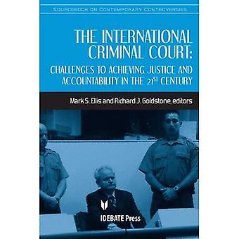 Der Internationale Strafgerichtshof: Herausforderungen für das Erreichen und die Rechenschaftspflicht im 21. Jahrhundert (Quellenbuch über...