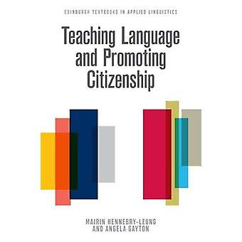 Teaching Language and Promoting Citizenship by Mairin Hennebry-Leung