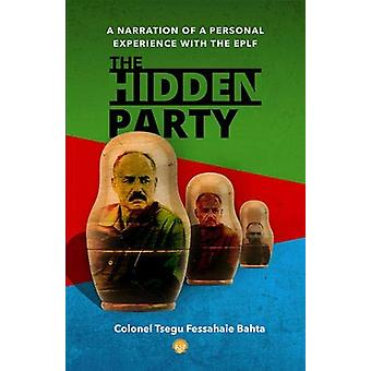 The Hidden Party - A Narration of a Personal Experience with the EPLF