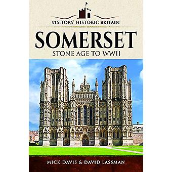 Visitors' Historic Britain - Somerset - Romans to Victorians by Mick Da