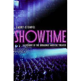 Showtime - A History of the Broadway Musical Theater by Larry Stempel