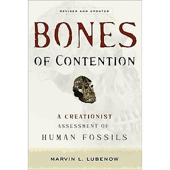 Bones of Contention  A Creationist Assessment of Human Fossils by Marvin L Lubenow
