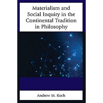 Materialism and Social Inquiry in the Continental Tradition in Philos
