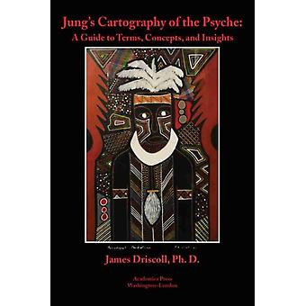 Jungs Cartography of the Psyche by Driscoll & James