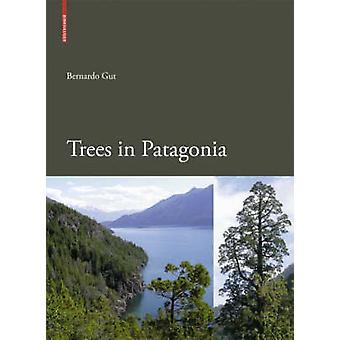 Puut Patagonia by Bernardo Gut - 9783764388379 Kirja