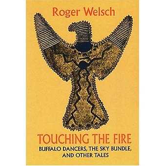 Touching the Fire - Buffalo Dancers - the Sky Bundle - and Other Tales