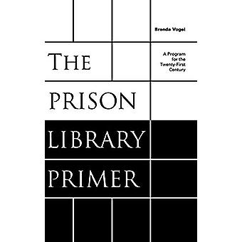 The Prison Library Primer - Um Programa para o Século XXI por