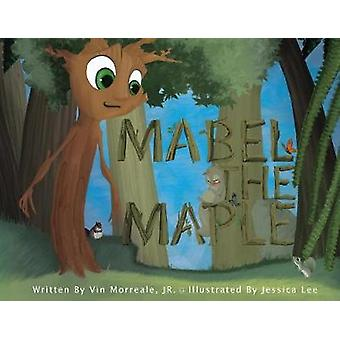 Mabel the Maple by Vin Morreale Jr - 9780999147306 Book