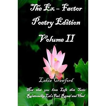 The Ex - Factor Poetry Edition Volume II - Now That You Have Left That