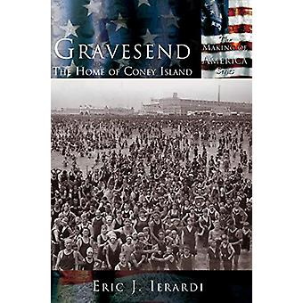 Gravesend - The Home of Coney Island by Eric Ierardi - 9781589731325 B