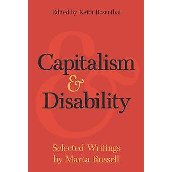 Capitalism and Disability Selected Writings by Marta Russell