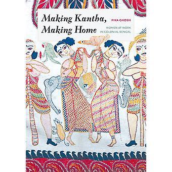 Making Kantha Making Home by Pika Ghosh