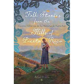 Folk Stories from the Hills of Puerto Rico Cuentos folkloricos de las montanas de Puerto Rico EnglishSpanish Edition door Rafael Ocasio
