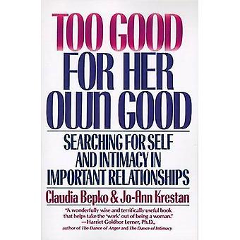 Too Good For Her Own Good by C Bepko & J Krestan