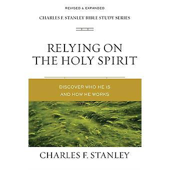 Relying on the Holy Spirit by Charles F. Stanley