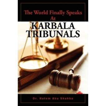 The World Finally Speaks at Karbala Tribunals by Abu Shahba & Hatem