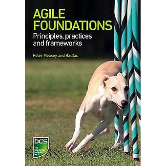 Agile Foundations Principles practices and frameworks by Measey & Peter