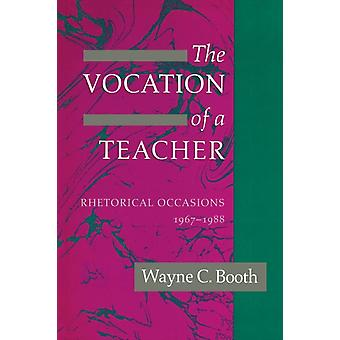 The Vocation of a Teacher by Wayne C. Booth