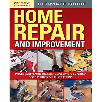 Ultimate Guide to Home Repair and Improvement Updated Edition by Editors of Creative Homeowner