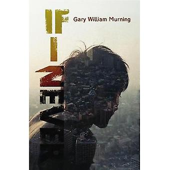 If I Never by Gary William Murning