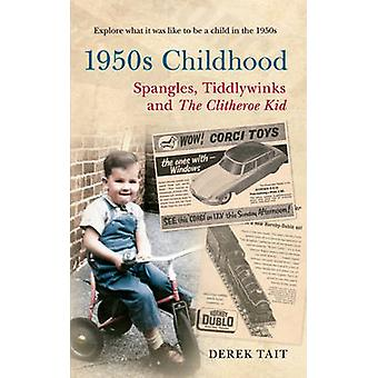 A 1950s Childhood - Spangles - Tiddlywinks and the Clitheroe Kid by De