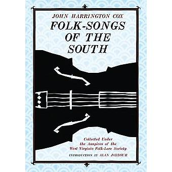 Folk-Songs of the South - Collected Under the Auspices of the West Vir