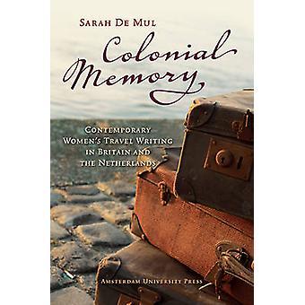 Koloniale geheugen - hedendaagse vrouwen reizen schrijven in Groot-Brittannië en t