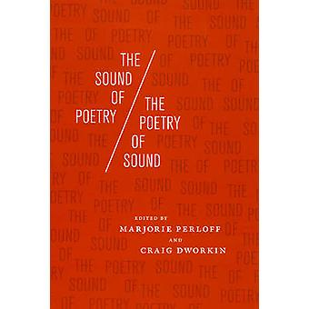 The Sound of Poetry / the Poetry of Sound by Marjorie Perloff - Craig