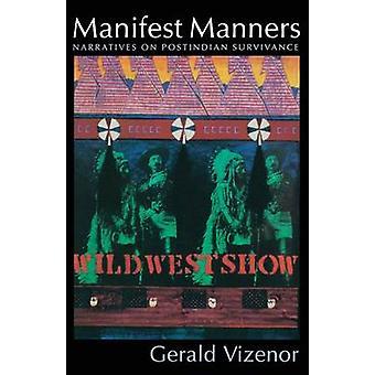 Manifestieren Sie Manieren - Erzählungen über Postindian Survivance von Gerald Vizen