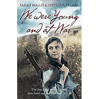 Vi var unga och i krig: i första hand historien om unga liv bodde och förlorad i andra världskriget