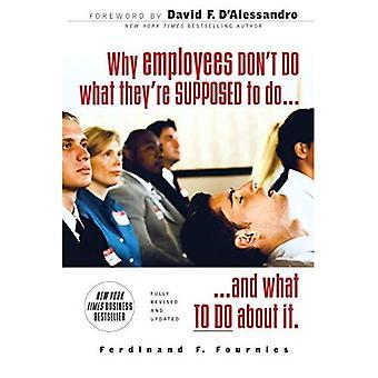 Varför anställda inte gör vad de borde och vad du kan göra åt det.