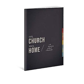 Our Church, Your Home: Participant's Guide: An Introduction to Church Membership