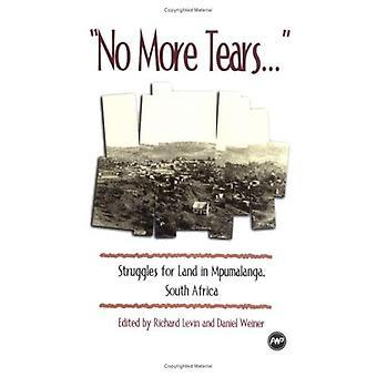 Pas plus de larmes...: Luttes pour la terre à Mpumalanga, Afrique du Sud