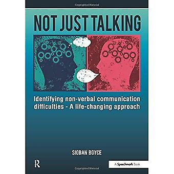 Not Just Talking: Identifying Non-verbal Communication Difficulties - A Life Changing Approach