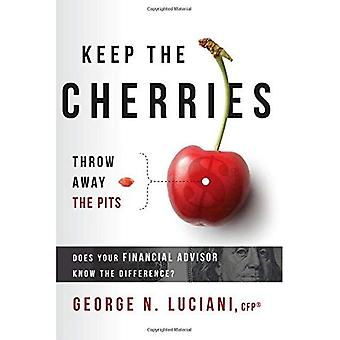 Keep the Cherries Throw Away the Pits: Does Your Financial Advisor Know the Difference?