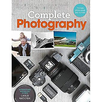 Complete Photography:�Understand cameras to take,�edit and share better photos