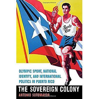 Die souveräne Kolonie: Olympische Sportart, nationale Identität und internationale Politik in Puerto Rico