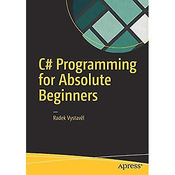 C# Programming for Absolute� Beginners