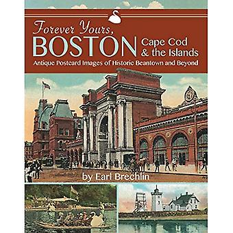 Forever Yours, Boston, Cape� Cod and the Islands: Antique Postcard Images of Historic Beantown and Beyond