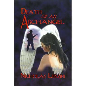 Dood van een aartsengel A Novel van liefde intriges en moed door Lenzini & Nicholas