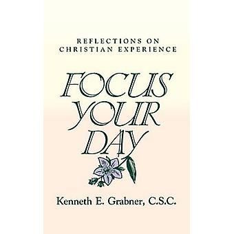 Focus Your Day by Grabner & Kenneth & E