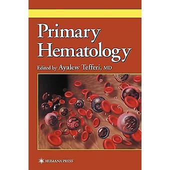 Primaire hematologie door Tefferi & Ayalew