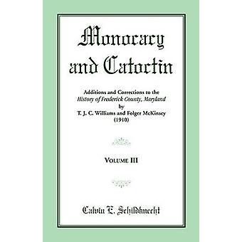 Monocacy and Catoctin Volume 3 by Schildknecht & C.E.