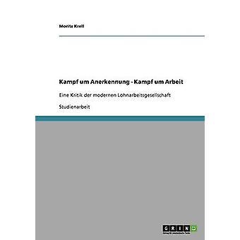 Kampf um Anerkennung Kampf um Arbeit par Krell & Moritz